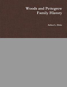 Woods Pettegrew Family History PDF