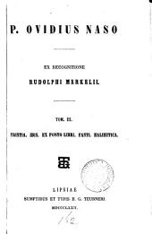 P. Ovidius Naso ex recogn. R. Merkelii