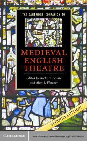 The Cambridge Companion to Medieval English Theatre: Edition 2