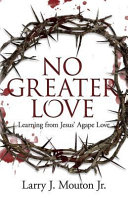 No Greater Love  Learning from Jesus  Agape Love