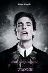 Uyanmiş (Vampir Efsaneleri 5. Kitabı)