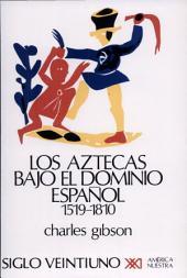 Los aztecas bajo el dominio español (1519-1810)