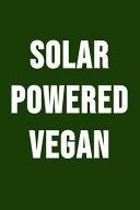 Solar Powered Vegan