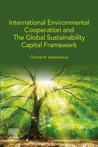 International Environmental Cooperation and The Global Sustainability Capital Framework