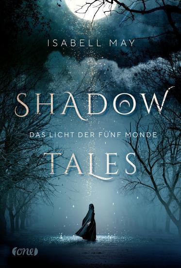 Shadow Tales   Das Licht der f  nf Monde PDF
