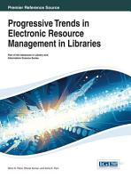 Progressive Trends in Electronic Resource Management in Libraries PDF