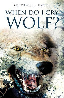 When Do I Cry Wolf