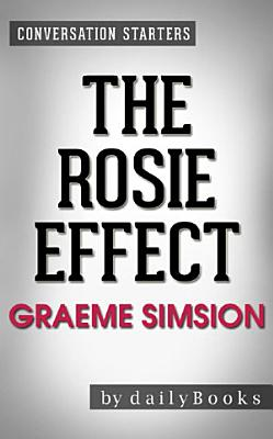 The Rosie Effect  A Novel by Graeme Simsion   Conversation Starters