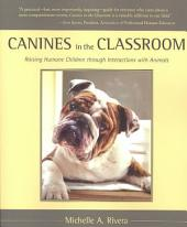 Canines in the Classroom: Raising Humane Children Through Interactions with Animals