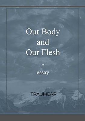 Our Body and our Flesh