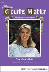 Hedwig Courths-Mahler - Folge 004: Nur dich allein