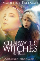 Clearwater Witches Bundle: Wild Magic & Circle Magic