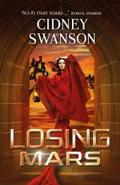 Losing Mars: Book Three in the Saving Mars Series