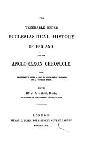 The Venerable Bede's Ecclesiastical History of England: Also the Anglo-Saxon Chronicle ; with Illustrative Notes, a Map of Anglo-Saxon England And, a General Index