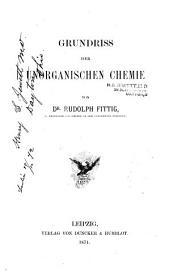 Grundriss der chemie: theil. Grundriss der unorganischen chemie. 2. theil. Wöhler's Grundriss der organischen chemie, von dr. Rudolph Fittig. 9. umgearb. aufl