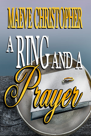 A Ring And A Prayer  Book 1 Golden Bowl Series