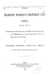 The Married Women's Property Act, 1893, 56 Vic., No. 11: Containing an Introduction and Notes Upon the Statute; Also References to the Corresponding Acts in England and Victoria