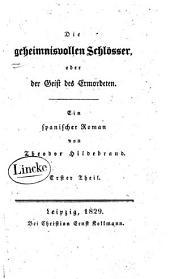 Die geheimnissvollen Schlösser: oder der Geist des Ermordeten. Ein spanischer Roman, Band 1