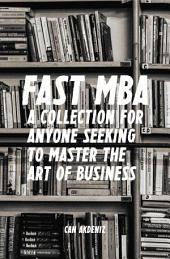FAST MBA: A 4-Book Collection for Anyone Seeking to Master the Art of Business