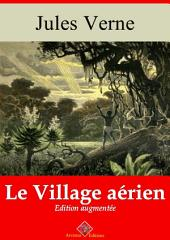 Le village aérien: Nouvelle édition augmentée