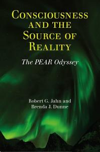 Consciousness and the Source of Reality: The PEAR Odyssey by Robert G. Jahn, Brenda J. Dunne - Books on Google Play