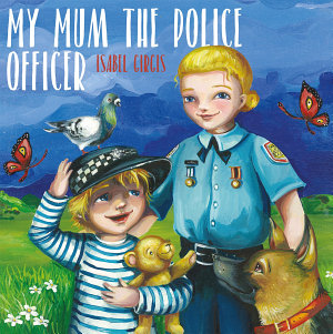 My Mum the Police Officer