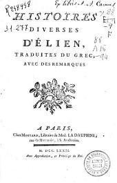 Histoires diverses d'Élien: traduites du grec, avec des remarques