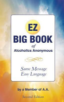 The EZ Big Book of Alcoholics Anonymous Book