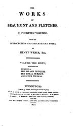 The Works of Beaumont and Fletcher: Bonduca. The island princess. The loyal subject. Monsieur Thomas