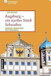 Augsburg - ein starkes Stück Schwaben: Engagierte, Eingefleischte und Eingewanderte