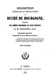 Description générale et particulière du duché de Bourgogne, précédée de l'abrégé historique de cette province: Volume3
