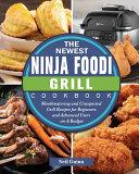 The Newest Ninja Foodi Grill Cookbook