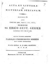 Acta et litterae ad historiam suecanam: Volume 3
