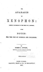 The Anabasis of Xenophon: chiefly according to the text of L. Dindorf ; with notes for the use of schools and colleges