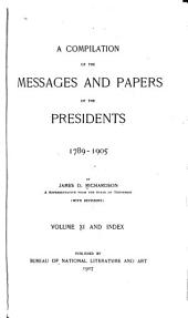 A Compilation of the Messages and Papers of the Presidents: Volume 11