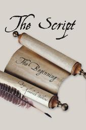 The Script: (The Beginning)