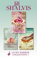 Lucky Harbor Collection 1  Simply Irresistible  The Sweetest Thing  Head Over Heels PDF