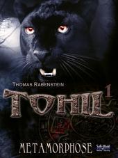Tohil 1 - Matamorphose: Die geheimen Aufzeichnungen eines Vampirs