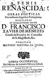 A fenis renascida, ou, Obras poeticas dos melhores engenhos portuguezes ...