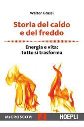 Storia del caldo e del freddo: Energia e vita: tutto si trasforma
