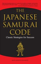 Japanese Samurai Code: Classic Strategies for Success