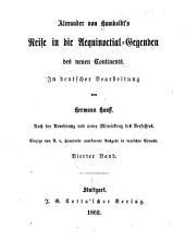 Alexander von Humboldt's Reise in die Aequinoctial-Gegend des neuen Continents: Bände 4-5
