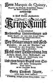 Ausführliche und in Fünff Theilen abgehandelte Kriegs-Kunst ... Aus dem Französischen übersetzt von Georg Christoph Jägern