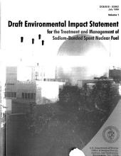 Treatment and Management of Sodium-bonded Spent Nuclear Fuel: Environmental Impact Statement, Volume 1