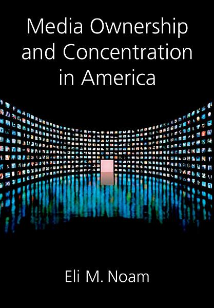 Media Ownership and Concentration in America Pdf Book