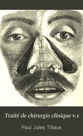Traité de chirurgie clinique: Volume1