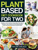 Plant Based Diet Cookbook For Two
