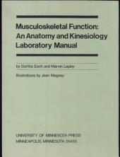 Musculoskeletal Function: An Anatomy and Kinesiology Laboratory Manual