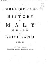 Collections Relating to the History of Mary Queen of Scotland