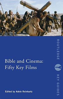 Bible and Cinema  Fifty Key Films
